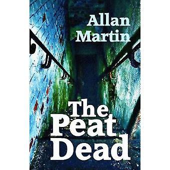 The Peat Dead by Allan Martin - 9781910946541 Book