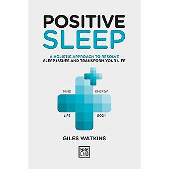 Positive Sleep - A holistic approach to resolve sleep issues and trans