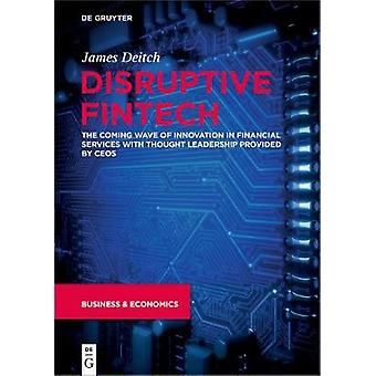 Disruptive Fintech - The Coming Wave of Innovation in Financial Servic