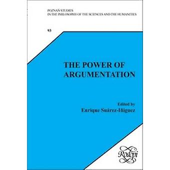 The Power of Argumentation by Enrique Suarez-Iniguez - 9789042022874