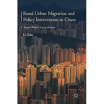 Rural Urban Migration and Policy Intervention in China - Migrant Worke