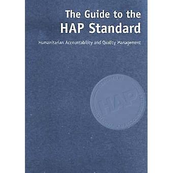 The Guide to the HAP Standard - Humanitarian Accountability and Qualit
