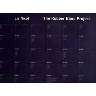 Rubber Band Project by Liz Nicoll - 9780951820247 Book