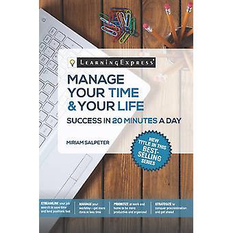 Verwalten Sie Ihre Zeit & Ihr Leben in 20 Minuten am Tag von Miriam Salpeter -