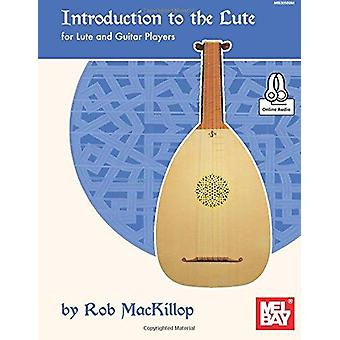 Introduction to the Lute by Rob MacKillop - 9780786697991 Book