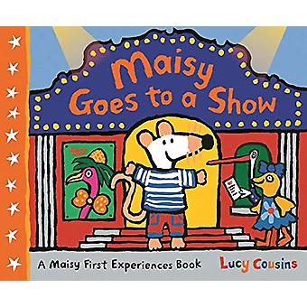 Maisy Goes to a Show by Lucy Cousins - 9781406383539 Book