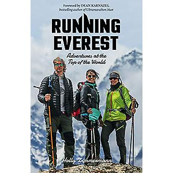Running Everest - Adventures at the Top of the World by Holly Zimmerma