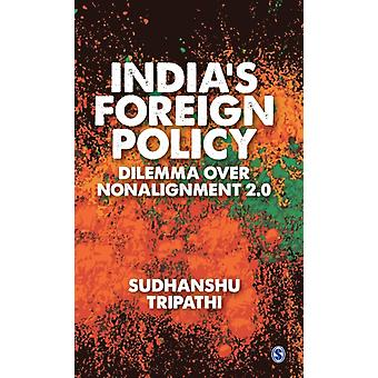 Indias Foreign Policy Dilemma over NonAlignment 2.0 by Sudhanshu Tripathi