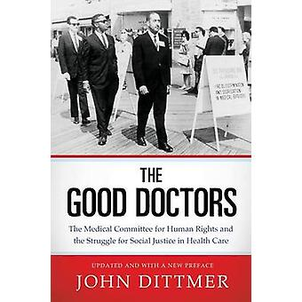 The Good Doctors - The Medical Committee for Human Rights and the Stru