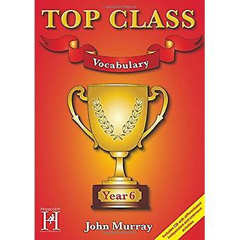 Top Class - Vocabulary Year 6 by John Murray - 9781909860162 Book