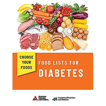 Choose Your Foods - Food Lists for Diabetes by Academy of Nutrition an