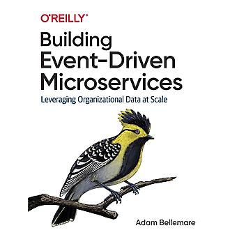 Building EventDriven Microservices by Bellemare & Adam