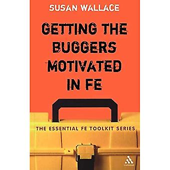 Getting the Buggers Motivated in FE (Essential FE Toolkit) (Essential FE Toolkit)