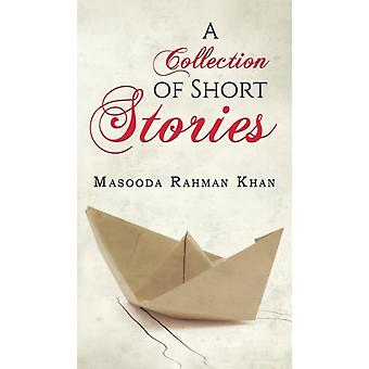 A Collection of Short Stories by Masooda Rahman Khan