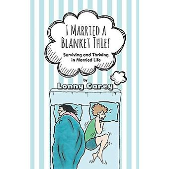 I Married a Blanket Thief:� Surviving and Thriving in Married Life