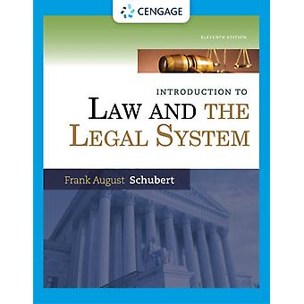 Introduction to Law and the Legal System by Schubert & Frank Northeastern University & Emeritus