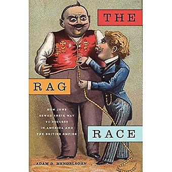 The Rag Race: How Jews Sewed Their Way to Success in America and the British Empire (The Goldstein-Goren Series...