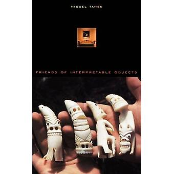 Vänner av tolkningsbara objekt av Miguel Tamen - 9780674013681 Bok