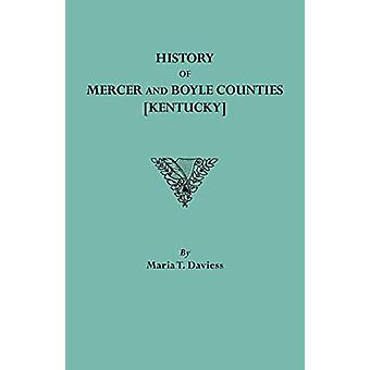 History of Mercer and Boyle Counties [Kentucky] by Maria T. Daviess -