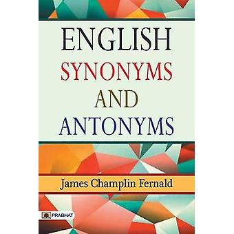 English Synonyms and Antonyms by James Fernald Champlin - 97893526619