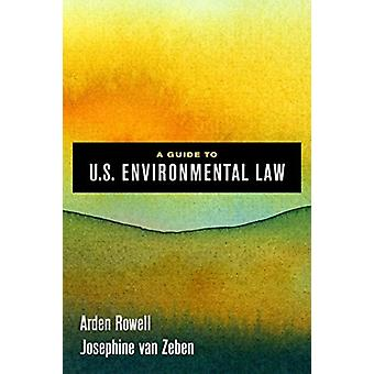 A Guide to U.S. Environmental Law by Arden RowellJosephine van Zeben
