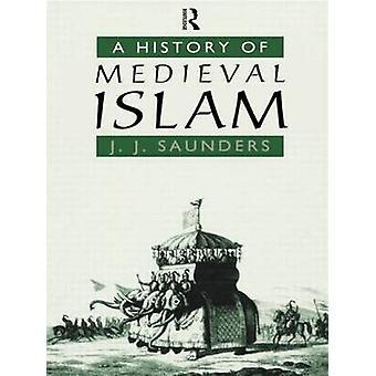 John Joseph Saunders: A History of Medieval Islam