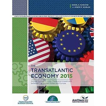 The Transatlantic Economy 2015 by Hamilton & Daniel S.Quinlan & Joseph P.