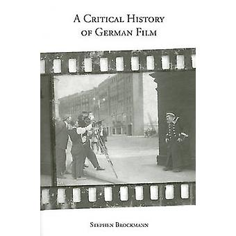 A Critical History of German Film by Brockmann & Stephen