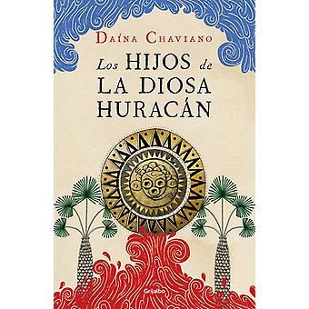 Los hijos de la Diosa Huracan Jumalatar Hurrikaani Lapset kirjoittanut Da na Chaviano