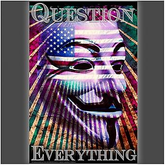Question Everything Poster Poster Print by Daveed Benito