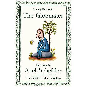 Le Gloomster (Main) par Axel Scheffler - Ludwig Bechstein - Julia Don