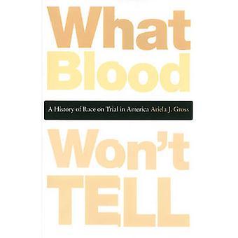 Sangue non dicono - una storia della razza sotto processo in America da Ariel