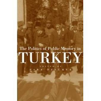 Polityki publicznej pamięci w Turcji przez Esra Ozyurek - 97808156313