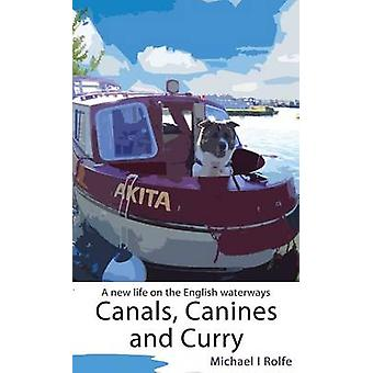 Canals - Canines - and Curry by Michael Rolfe - 9781786150837 Book