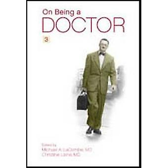 On Being a Doctor (3rd Revised edition) by Christine Laine - Michael