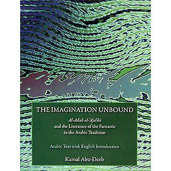 The Imagination Unbound - Al-Adab Al-'Aja'ibi and the Literature of th