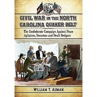 Civil War in the North Carolina Quaker Belt - The Confederate Campaign