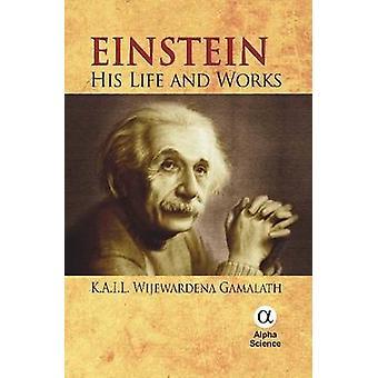 Einstein - hans liv och verk av K.A.I.L. Wijewardena Gamalath - 97818
