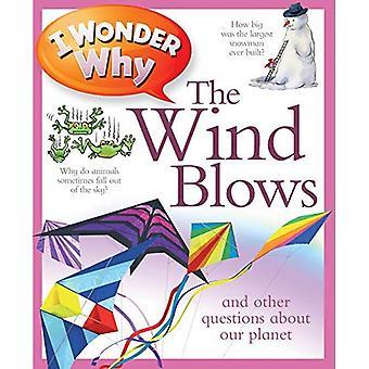 Ik vraag me af waarom de Wind waait