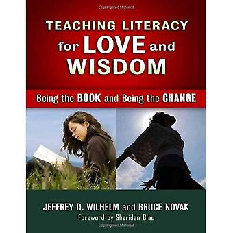 Teaching Literacy for Love and Wisdom: Being the Book and Being the Change (Language and Literacy Series)