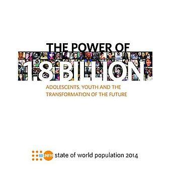 Tillståndet för världens befolkning 2014: kraften i 1,8 miljarder - ungdomar-, ungdoms- och omvandlingen av den...