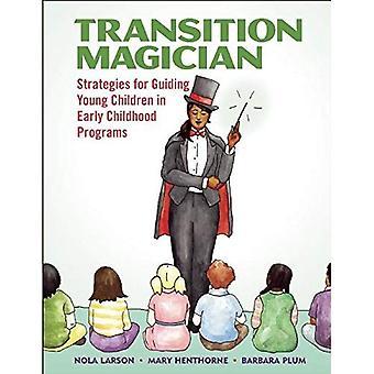 Overgang goochelaar: Strategieën voor leidende jonge kinderen in voorschoolse programma 's