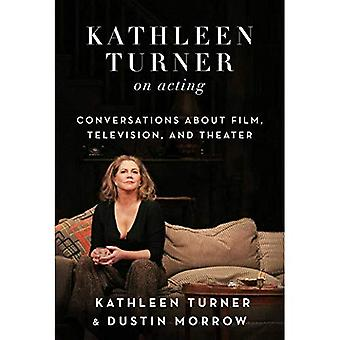 Kathleen Turner op acteren