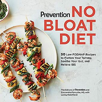Prevention No Bloat Diet: 50 Low Fodmap Recipes to Flatten Your Tummy, Soothe Your Gut, and Relieve Ibs