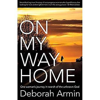 På min väg hem: En kvinnas resa på jakt efter en okänd Gud