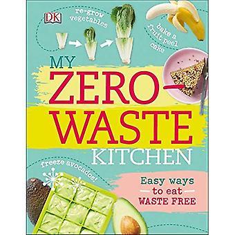 Meine Null-Abfall-Küche: Einfache Möglichkeiten, um Abfälle kostenlos Essen