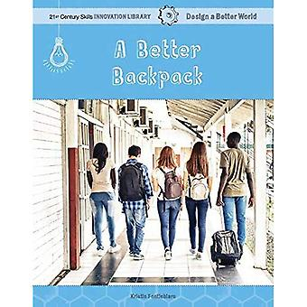 A Better Backpack (21st Century Skills Innovation Library: Design a Better Worl)