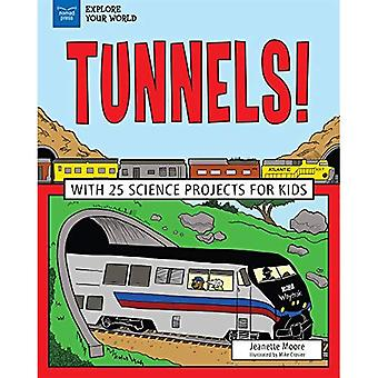 Tunnels!: With 25 Science Projects for Kids