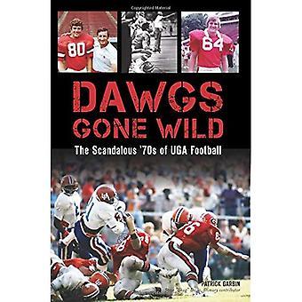 Dawgs Gone Wild: La scandaleuse des années 70 de Football Uga