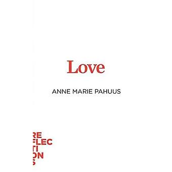 Love by Anne Marie Pahuus - 9788771844337 Book